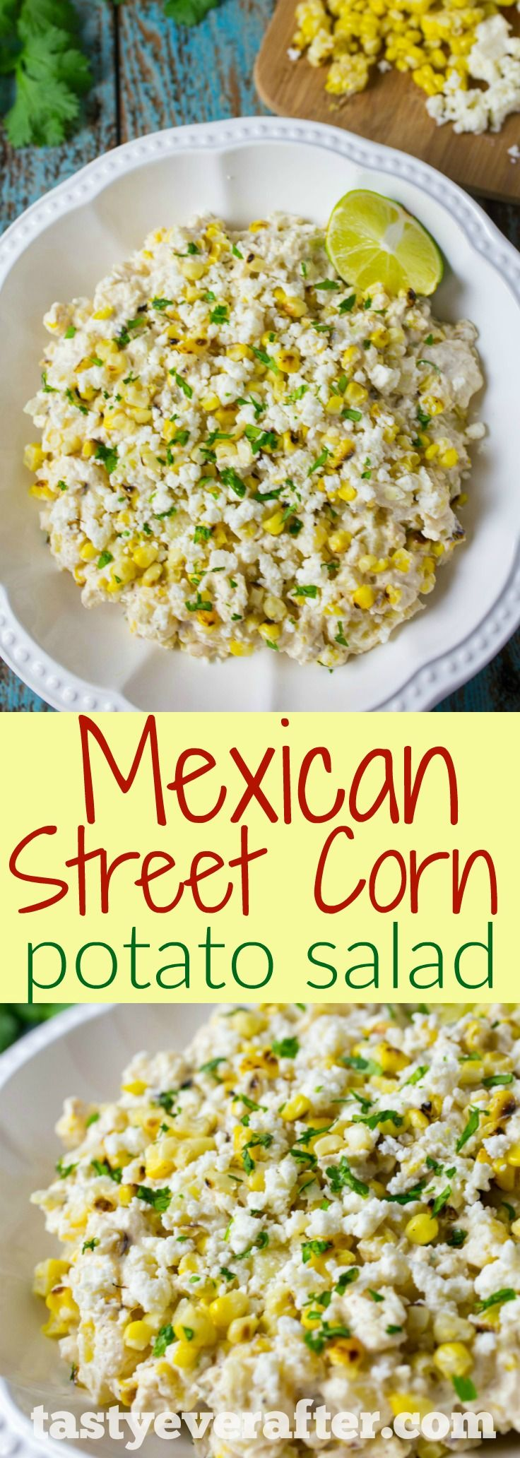 This is my new go-to potato salad and it tastes exactly like Mexican street corn!!  Perfect for Cinco de Mayo & all summer long! #tastyeverafter