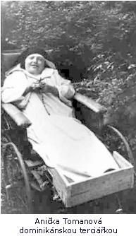Anna Bohuslava Tomanová (1907 - 1957) as the Dominican Tertiary, stigmatized mystic from the Czech Republic.