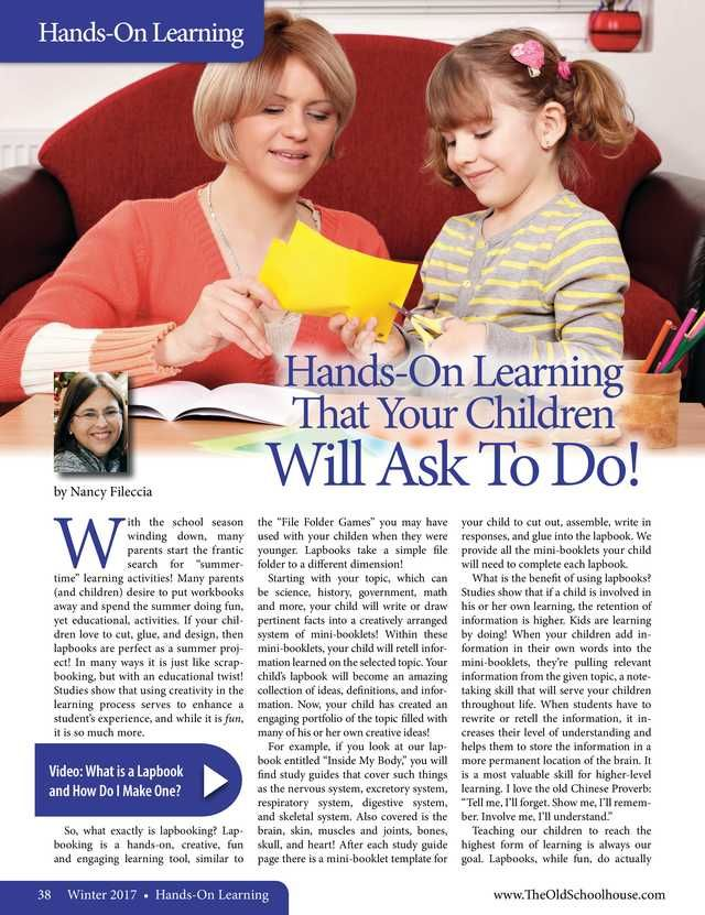 Hands-on Learning That Your Children Will Ask To Do! By: Nancy Fileccia-- The Old Schoolhouse Magazine - Winter 2017 - Page 38