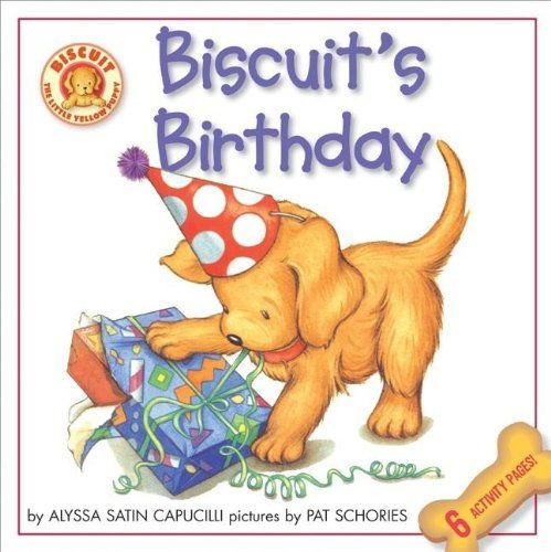 Biscuits Birthday By Alyssa Satin Capucilli Illustrated Pat Schories