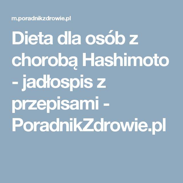 Dieta dla osób z chorobą Hashimoto - jadłospis z przepisami - PoradnikZdrowie.pl
