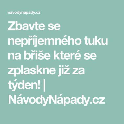 Zbavte se nepříjemného tuku na břiše které se zplaskne již za týden! | NávodyNápady.cz