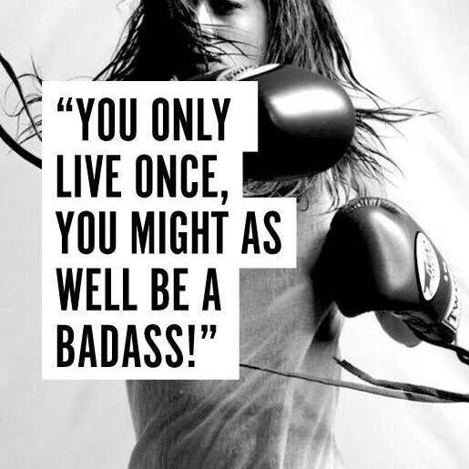 You Only Live Once, You Might As Well Be A Badass!! #FridayMotivation #Motivation #FitnessMotivation #Boxing #Boxer #BoxFit #Patchogue #Ny iLiveFit FIGHT2BFIT! LIVEFIT! JOINTHEFITREVOLUTION!