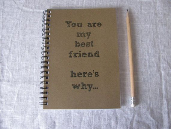 You are my best friend here's why 5 x 7 journal by JournalingJane, $6.00 Great Idea for milestone birthdays! Going to remember this one...