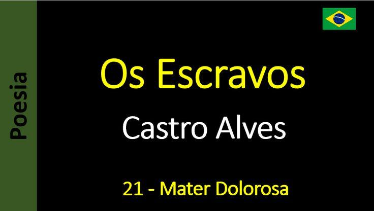 Castro Alves - Os Escravos - 21 - Mater Dolorosa