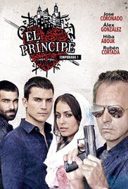 El Príncipe Poster An Intelligence Agent is sent to El Principe, on the border with Morocco, to investigate a possible police collaboration with a terrorist cell but finds unexpected love in the least suitable person: a drug baron's sister.