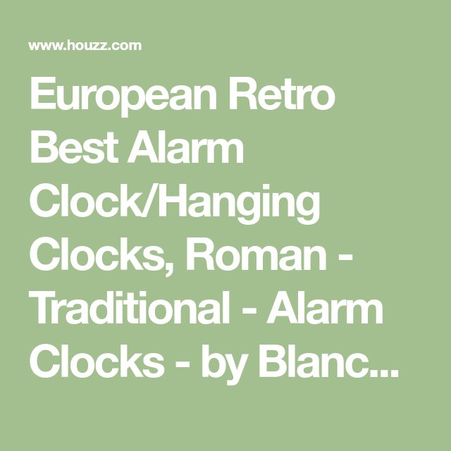 European Retro Best Alarm Clock/Hanging Clocks, Roman - Traditional - Alarm Clocks - by Blancho Bedding