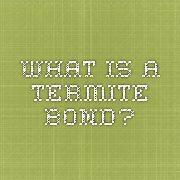 What is a Termite Bond?