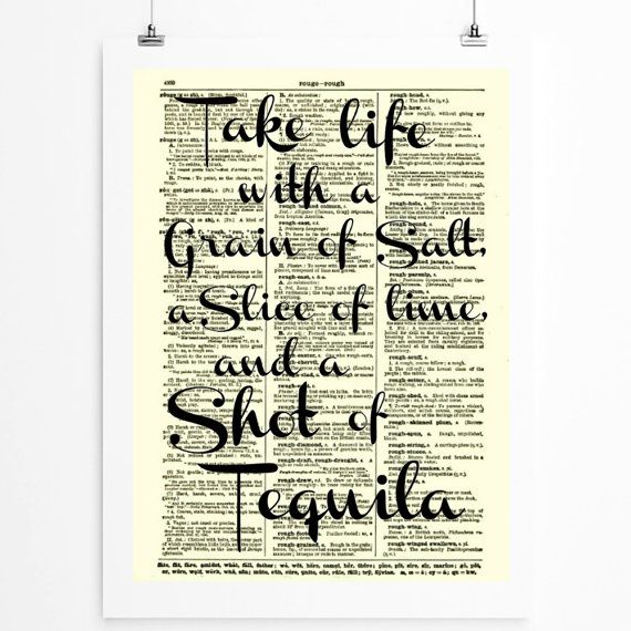 """Take life with a grain of salt, a slice of lime and a shot of tequila."" Art print on 1897 dictionary page by reimaginationprints"