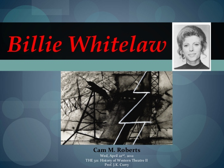Billie Whitelaw | research presentation by Cam M. Roberts | via #Slideshare