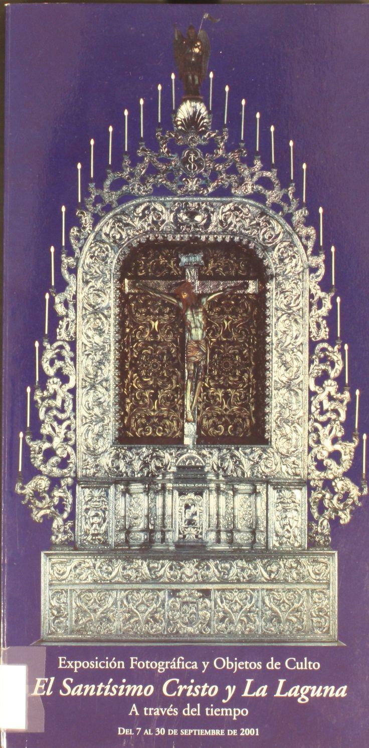 El Santísimo Cristo y La Laguna a través del tiempo: exposición fotográfica y objetos de culto.2001   http://absysnetweb.bbtk.ull.es/cgi-bin/abnetopac01?TITN=245284