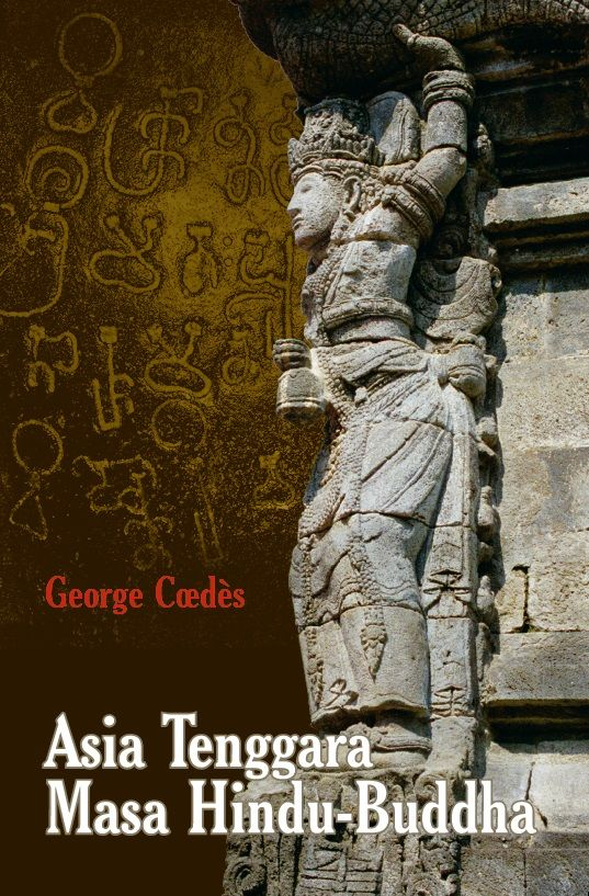Asia Tenggara Masa Hindu-Buddha by George Coedes. Published on 14 December 2015.