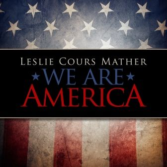 Leslie Cours Mather – We Are America on http://www.musicnewsnashville.com/leslie-cours-mather-america/