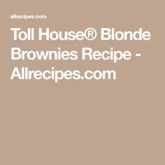 Toll House® Blonde Brownies Recipe - Allrecipes.com