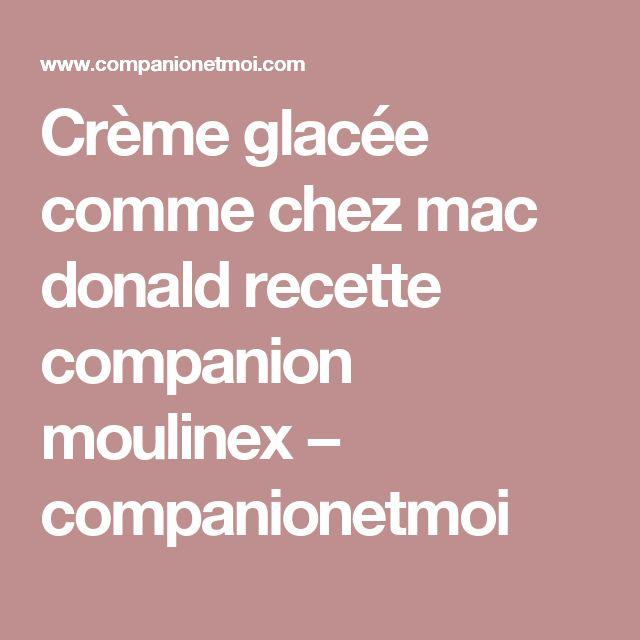 Crème glacée comme chez mac donald recette companion moulinex − companionetmoi