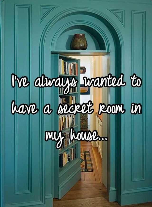 Have a secret room