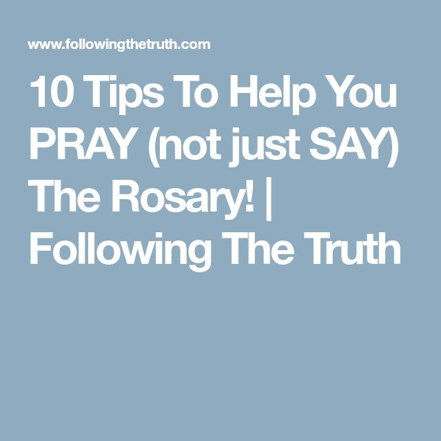 10 Tips To Help You PRAY (not just SAY) The Rosary! | Following The Truth