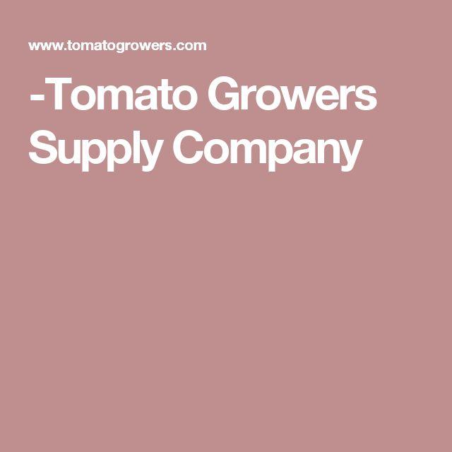 -Tomato Growers Supply Company
