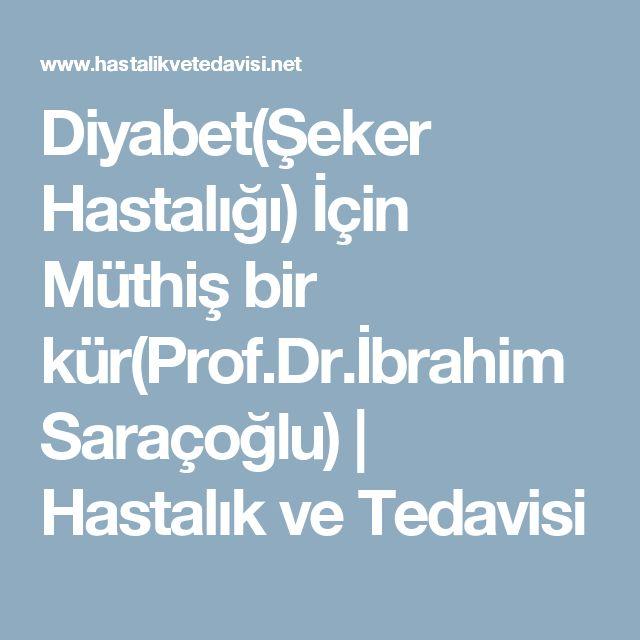 Diyabet(Şeker Hastalığı) İçin Müthiş bir kür(Prof.Dr.İbrahim Saraçoğlu) | Hastalık ve Tedavisi