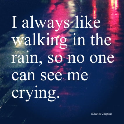 Walking In The Rain Quotes Sayings Words Emo Quotes Quotes Rain