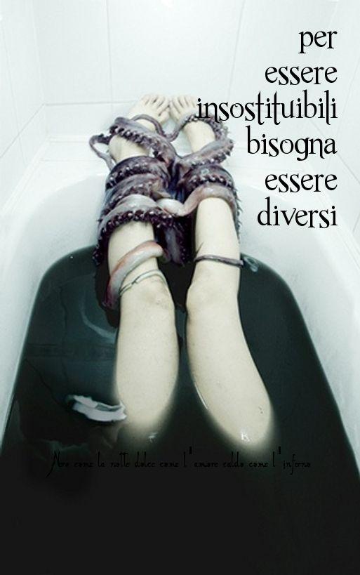 Nero come la notte dolce come l'amore caldo come l'inferno: Per essere insostituibili bisogna essere diversi. (cit.)