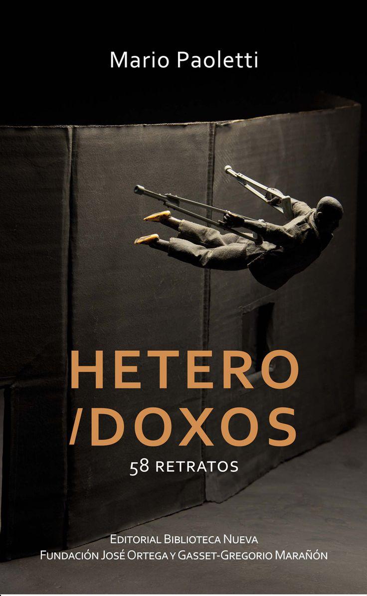 """HETERODOXOS (HETERO/DOXOS) - Hetero/doxos es una obra pergeñada por el heterodoxo Mario Paoletti (Buenosires, 1940), consta de 58 biografías mínimas que conforman un ensayo escrito en prosa poética.a con anterioridad se había atrevido a transcribir al registro de la poesía textos de Robertorlt, Marcel Proust y José Ortega y Gasset (Poemas con Ortega, Biblioteca Nueva, 2005) o ascribir una versión de """"El Quijote"""" en español actual. Paoletti vive en Toledo, donde dirige..."""