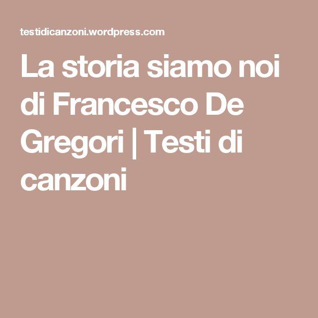 La storia siamo noi di Francesco De Gregori | Testi di canzoni