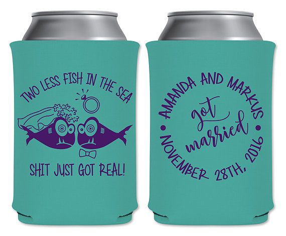 "Neoprene Collapsible Beer Coolers Beverage Insulators Funny Wedding Favors | Two Less Fish In The Sea Shit Just Got Real | by ""ThatWedShop"" on Etsy 