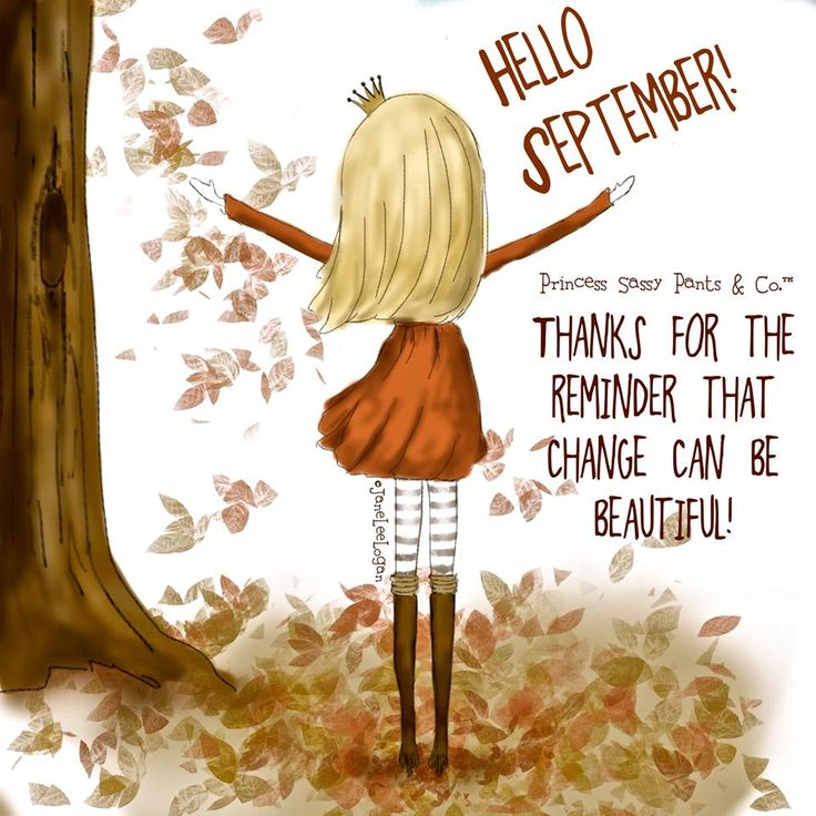 Hello September. I love the fall & can't wait for the leaves to change! I love the colors, the crispness in the air and sound of leaves crunching underfoot.