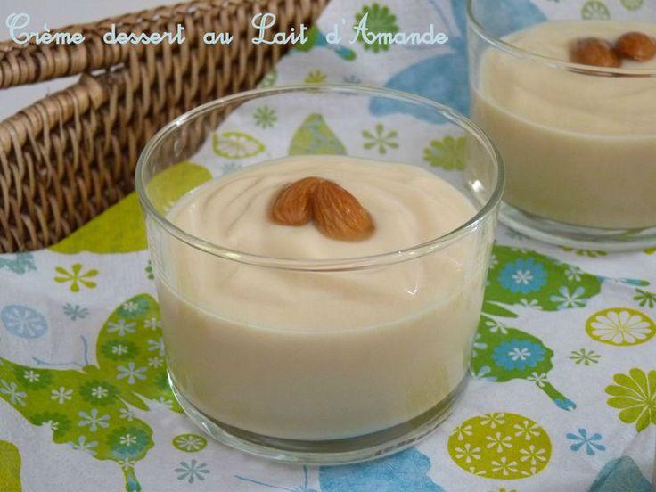 Crème Dessert au Lait d'Amande au Thermomix - faite avec du lait riz-amande, 50g de sucre blond et pas de purée d'amandes.