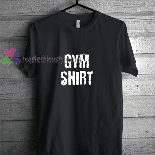 Gym Shirt t shirt gift tees unisex adult cool tee shirts buy cheap ,gym shirt t shirt,gym wear t shirt,gym t shirts cheap,cool tee shirts, cool tee shirts for guys, cool tee shirt designs
