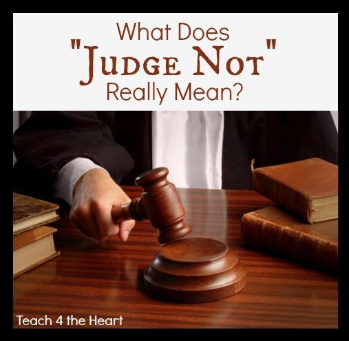 """What Does """"Judge Not"""" Really Mean? 10 things the Bible says about judging"""