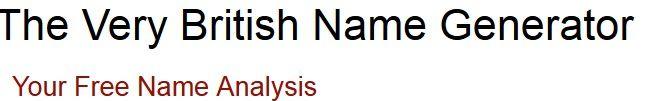 British Name Generator http://graficworld.blogspot.it/2010/09/britanic-name-creare-un-nome-anglo.html