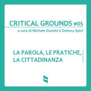 Arshake | Critical Grounds # 5. «La parola, le pratiche, la cittadinanza»