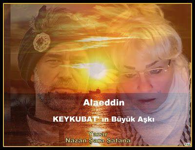 kitaplar:   AlaeddinKEYKUBAT'ın Büyük Aşkı Anadolu Selçuklu ...