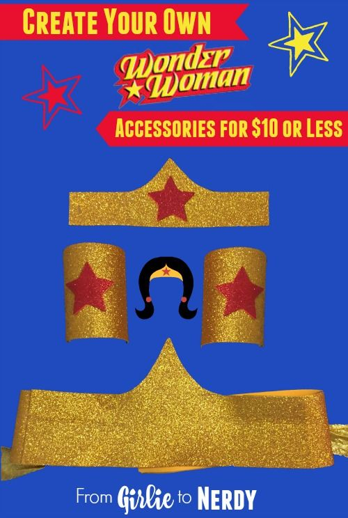 DIY Wonder Woman Accessories for $10 or less. Instructions on how to make Wonder Woman headband Wonder Woman belt Wonder Woman wrist cuffs.