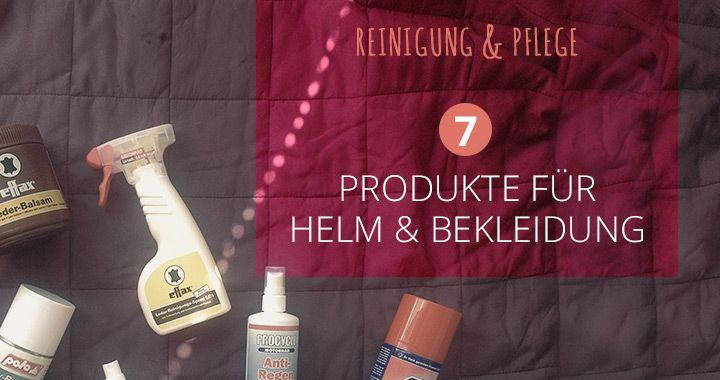 Reinigung und Pflege: 7 Produkte für Helm und Bekleidung - http://motoliebe.de/reinigung-pflege-helm-bekleidung/ #MotoLiebe