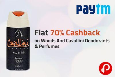Flat 70% Cashback on Woods And Cavallini Deodorants & Perfumes – PayTm