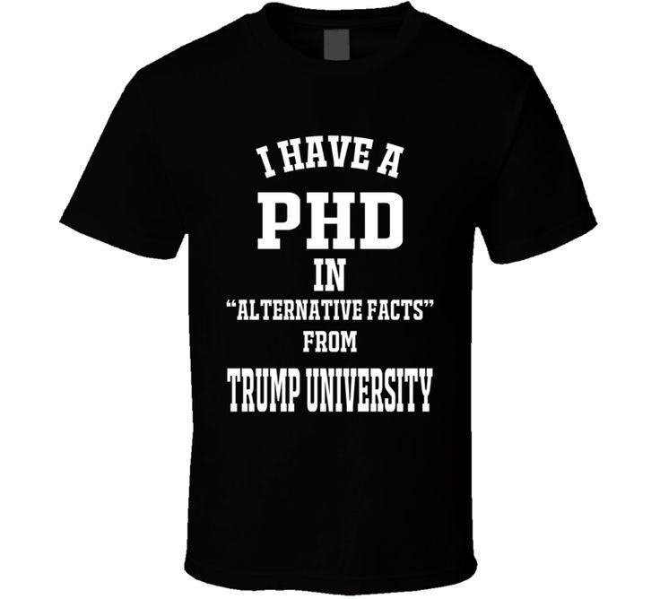 Trump University PHD In Alternative Facts dark  T Shirt