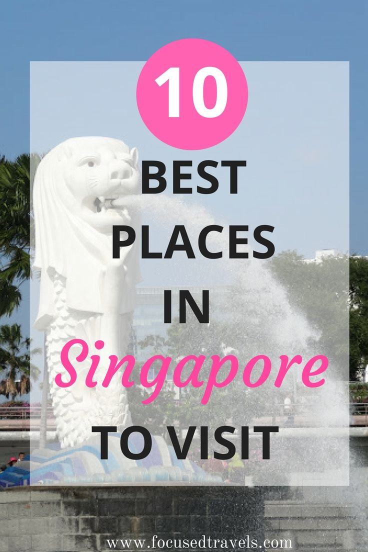 10 Best places in Singapore to visit, including the Merlion, China Town, Sentosa Island