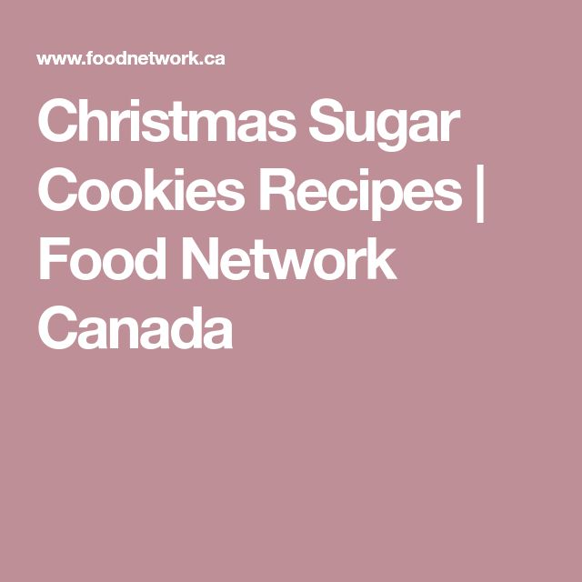 Christmas Sugar Cookies Recipes | Food Network Canada