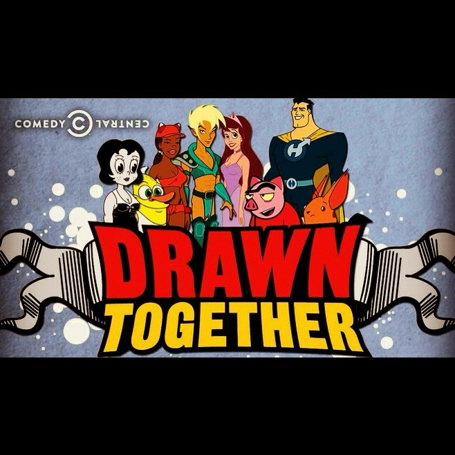 Drawn Together the best!!!