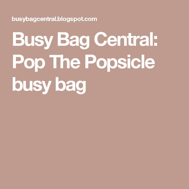 Busy Bag Central: Pop The Popsicle busy bag