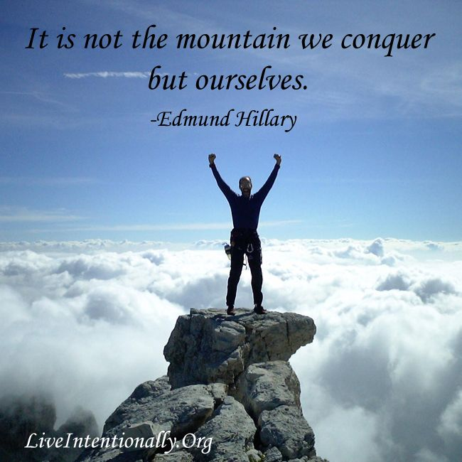 Inspirational Quote: It Is Not The Mountain We Conquer But