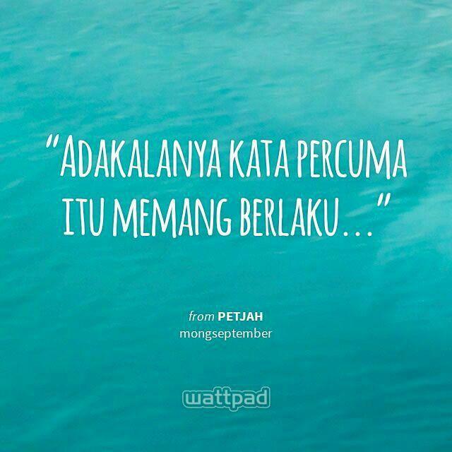 #wattpad #indonesia #quotes #petjah #mongseptember