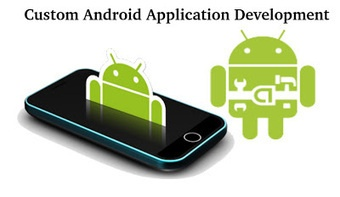 Custom Android Application Development - Why It Requires?