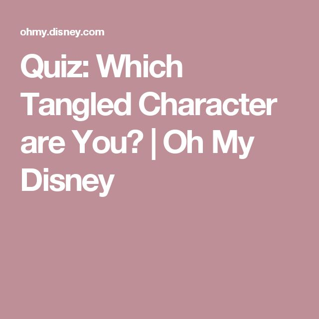 Quiz: Which Tangled Character are You? | Oh My Disney