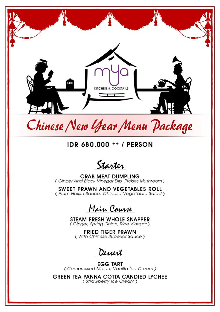 Happy Chinese New Year 2563 Gong Xi Fa Cai ... Chinese New Year Menu Package only IDR 680.000 ++ / Person at Mya Kitchen & Cocktails