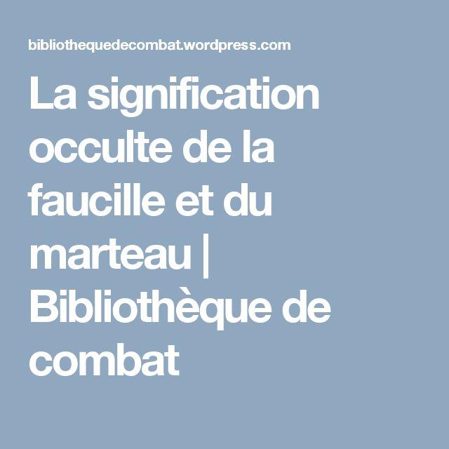 La signification occulte de la faucille et du marteau | Bibliothèque de combat