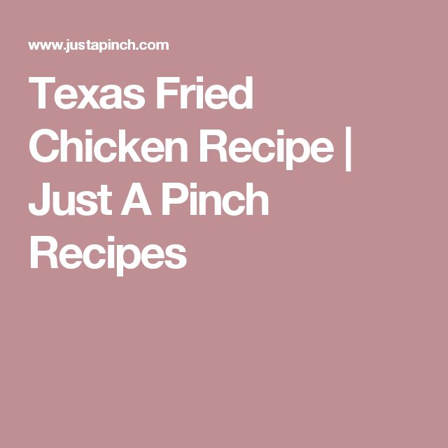 Texas Fried Chicken Recipe | Just A Pinch Recipes